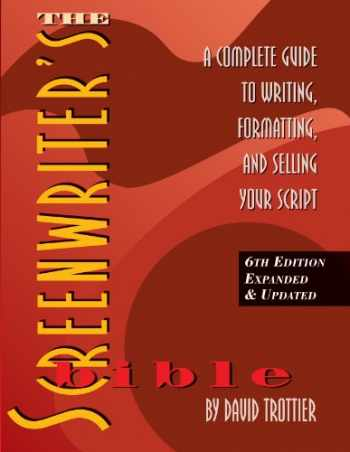 9781935247104-1935247107-The Screenwriter's Bible, 6th Edition: A Complete Guide to Writing, Formatting, and Selling Your Script (Expanded & Updated)