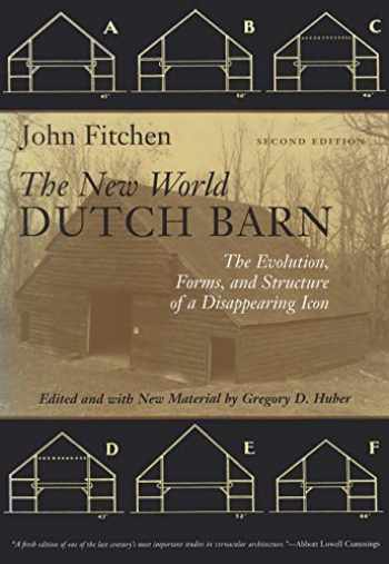 9780815606901-0815606907-The New World Dutch Barn: The Evolution, Forms, and Structure of a Disappearing Icon, Second Edition