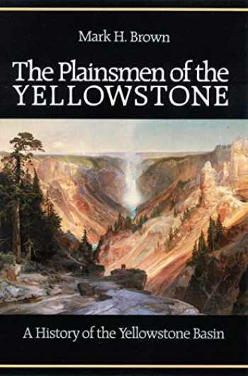 9780803250260-0803250266-The Plainsmen of the Yellowstone: A History of the Yellowstone Basin