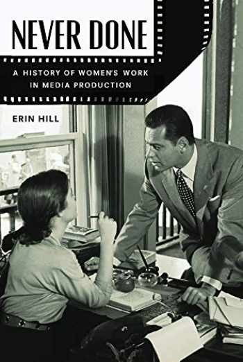 9780813574868-0813574862-Never Done: A History of Women's Work in Media Production