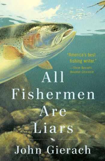 9781451618310-145161831X-All Fishermen Are Liars (John Gierach's Fly-fishing Library)