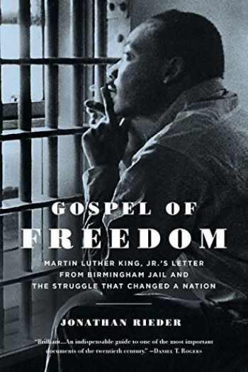 9781620400593-1620400596-Gospel of Freedom: Martin Luther King, Jr.'s Letter from Birmingham Jail and the Struggle That Changed a Nation