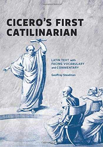 9780991386093-0991386094-Cicero's First Catilinarian: Latin Text with Facing Vocabulary and Commentary