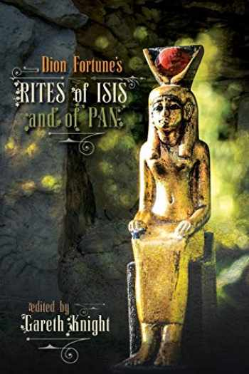 9781908011770-1908011777-Dion Fortune's Rites of Isis and of Pan