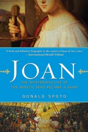9780061189180-0061189189-Joan: The Mysterious Life of the Heretic Who Became a Saint