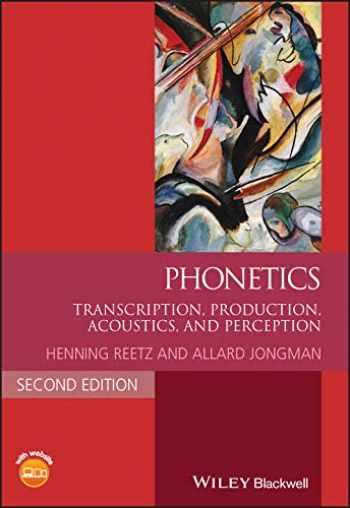 9781118712955-1118712951-Phonetics: Transcription, Production, Acoustics, and Perception (Blackwell Textbooks in Linguistics)