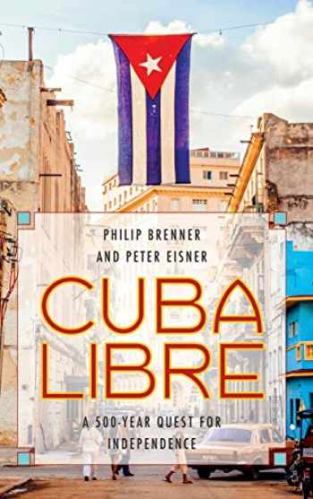 9780742566699-0742566692-Cuba Libre: A 500-Year Quest for Independence