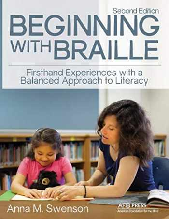 9780891286981-0891286985-Beginning with Braille: Firsthand Experiences with a Balanced Approach to Literacy