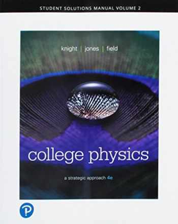 9780134724799-0134724798-Student Solutions Manual for College Physics: A Strategic Approach Vol 2 (Chs 17-30)