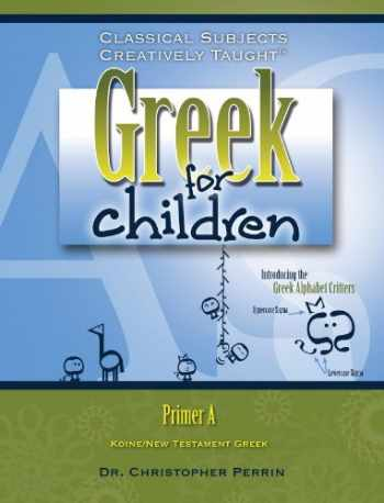 9781600510236-160051023X-Greek for Children: Primer A