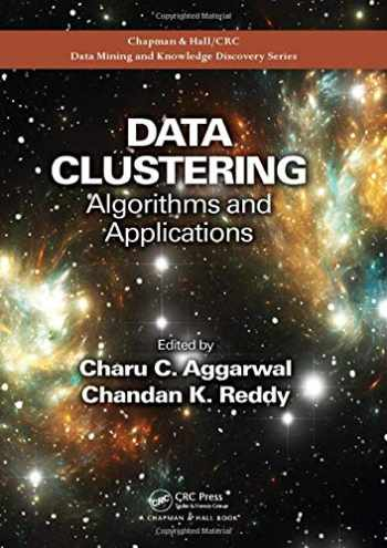9781466558212-1466558210-Data Clustering: Algorithms and Applications (Chapman & Hall/CRC Data Mining and Knowledge Discovery Series)