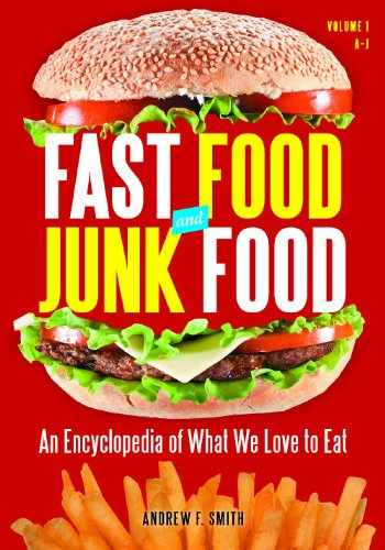 9780313393938-0313393931-Fast Food and Junk Food [2 volumes]: An Encyclopedia of What We Love to Eat
