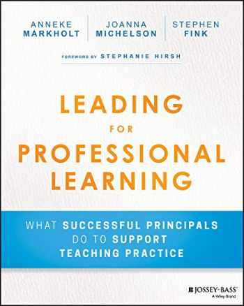 9781119440444-1119440440-Leading for Professional Learning: What Successful Principals Do to Support Teaching Practice