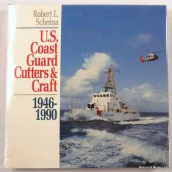 9780870217197-0870217194-U.S. Coast Guard Cutters and Craft: 1946-1990