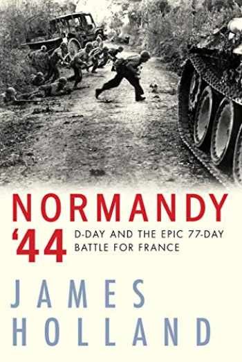 9780802129420-0802129420-Normandy '44: D-Day and the Epic 77-Day Battle for France