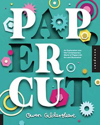 9781592539024-1592539025-Paper Cut: An Exploration Into the Contemporary World of Papercraft Art and Illustration