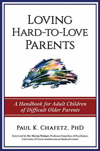 9780999016138-099901613X-Loving Hard-to-Love Parents: A Handbook for Adult Children of Difficult Older Parents