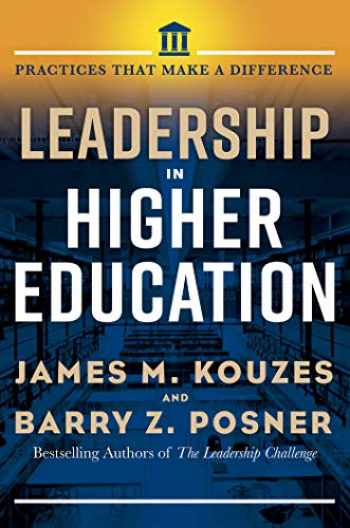 9781523087006-1523087005-Leadership in Higher Education: Practices That Make a Difference