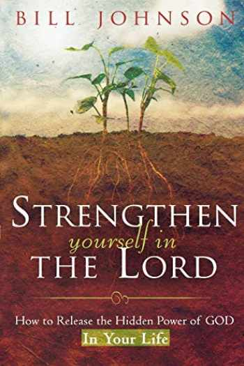 9780768424270-0768424275-Strengthen Yourself in the Lord: How to Release the Hidden Power of God in Your Life
