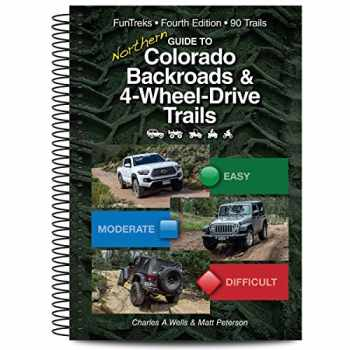 9781934838273-1934838276-Guide to Northern Colorado Backroads & 4-Wheel-Drive Trails, 4th Edition (Funtreks Guidebooks)