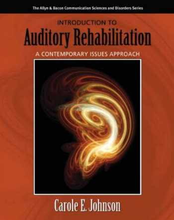 9780205424177-0205424171-Introduction to Auditory Rehabilitation: A Contemporary Issues Approach (Allyn & Bacon Communication Sciences and Disorders)