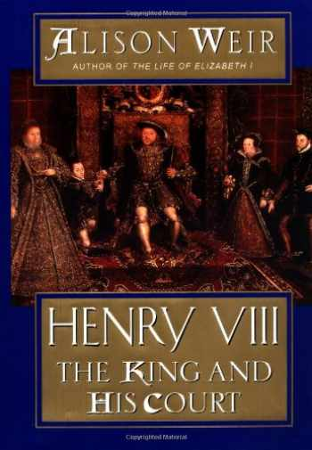9780345436597-0345436598-Henry VIII: The King and His Court