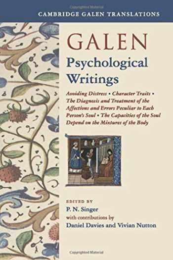9781108438537-1108438539-Galen: Psychological Writings: Avoiding Distress, Character Traits, The Diagnosis and Treatment of the Affections and Errors Peculiar to Each Person's ... of the Body (Cambridge Galen Translations)