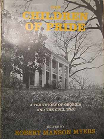 9780300012149-0300012144-The Children of Pride: A True Story of Georgia and the Civil War