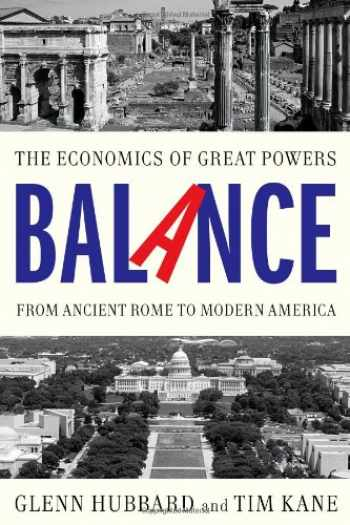 9781476700250-1476700257-Balance: The Economics of Great Powers from Ancient Rome to Modern America