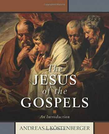 9780825445361-0825445361-The Jesus of the Gospels: An Introduction