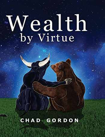 9780692769157-0692769153-Wealth by Virtue: Rise Above the Maze of Retirement Planning and Personal Finances