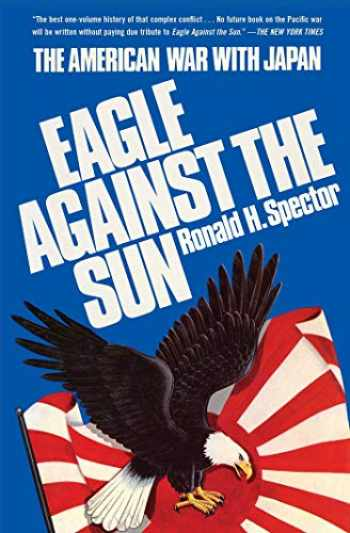 9781982135232-1982135239-Eagle Against the Sun: The American War with Japan