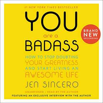 9781549104138-1549104136-You Are a Badass¿: How to Stop Doubting Your Greatness and Start Living an Awesome Life