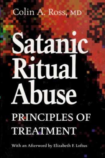 9780802073570-0802073573-Satanic Ritual Abuse: Principles of Treatment
