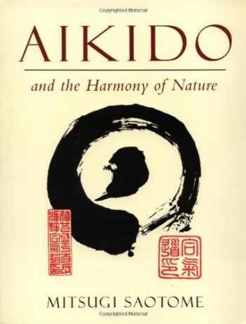 9780877738558-0877738556-Aikido and the Harmony of Nature