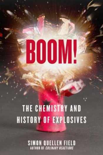 9781613738054-1613738056-Boom!: The Chemistry and History of Explosives