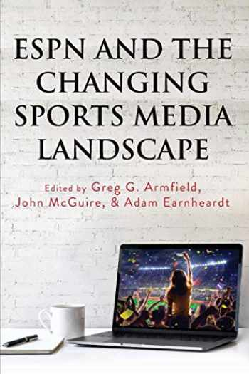 9781433151699-1433151693-ESPN and the Changing Sports Media Landscape (Communication, Sport, and Society)