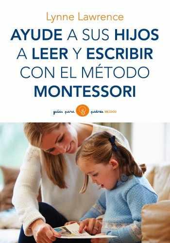 9788449330339-8449330335-Ayude a sus hijos a leer y escribir con el método Montessori (Guías para Padres) (Spanish Edition)