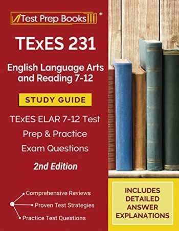 9781628459784-1628459786-TExES 231 English Language Arts and Reading 7-12 Study Guide: TExES ELAR 7-12 Test Prep and Practice Exam Questions [2nd Edition]