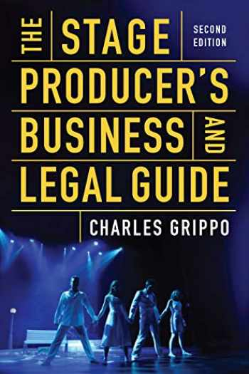9781621536925-1621536920-The Stage Producer's Business and Legal Guide (Second Edition)