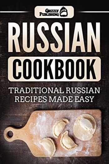 9781986558471-1986558479-Russian Cookbook: Traditional Russian Recipes Made Easy