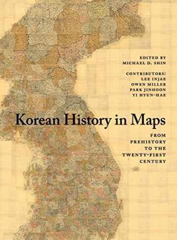 9781107098466-1107098467-Korean History in Maps: From Prehistory to the Twenty-First Century