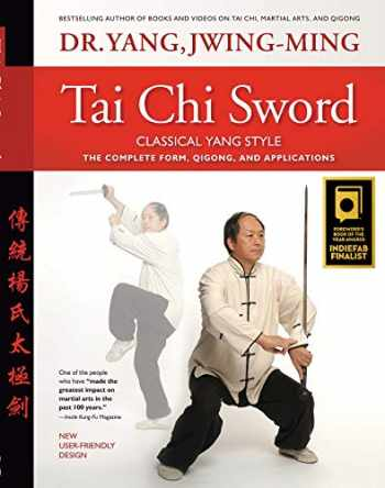 9781594392856-1594392854-Tai Chi Sword Classical Yang Style: The Complete Form, Qigong, and Applications