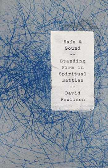 9781948130738-1948130734-Safe and Sound: Standing Firm in Spiritual Battles