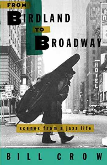 9780195085501-0195085507-From Birdland to Broadway: Scenes from a Jazz Life