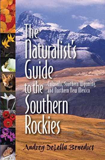 9780984525713-0984525718-Naturalist's Guide to the Southern Rockies, The: Colorado, Southern Wyoming, and Northern New Mexico
