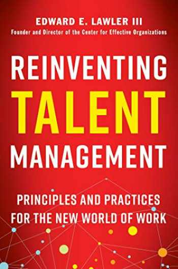 9781523082506-152308250X-Reinventing Talent Management: Principles and Practices for the New World of Work