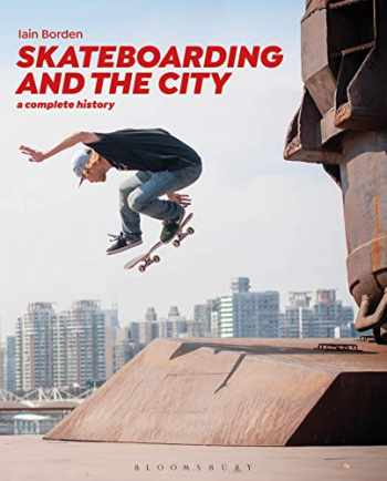 9781472583451-1472583450-Skateboarding and the City: A Complete History