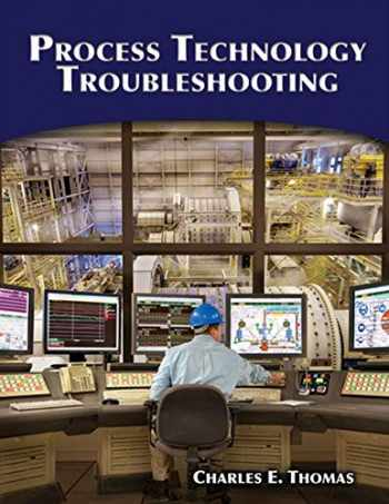 9781428311008-1428311009-Process Technology Troubleshooting