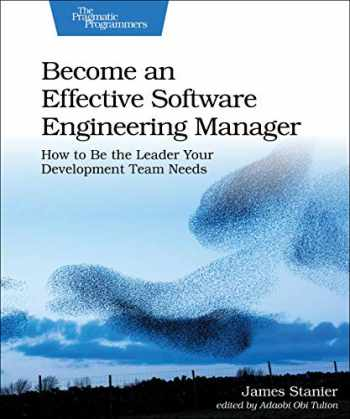 9781680507249-1680507249-Become an Effective Software Engineering Manager: How to Be the Leader Your Development Team Needs